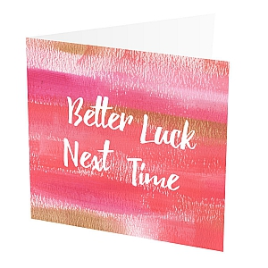 view Better Luck Next Time Card details